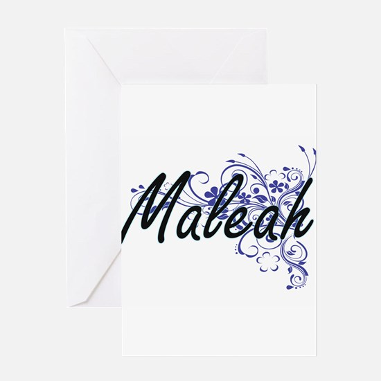 Maleah Artistic Name Design with Fl Greeting Cards