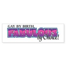 Gay by birth, Fabulous by choice!