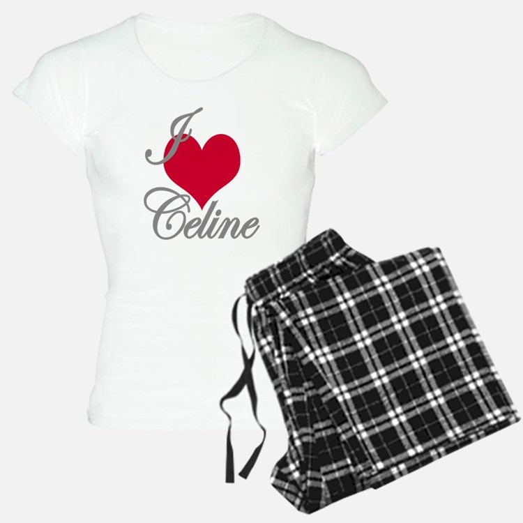 I love (heart) Celine pajamas