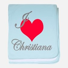 I love (heart) Christiana baby blanket