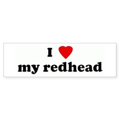 I Love my redhead Bumper Sticker