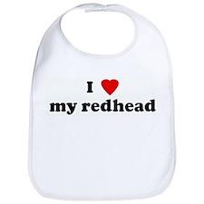 I Love my redhead Bib