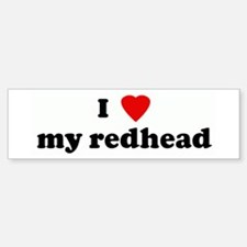I Love my redhead Bumper Bumper Bumper Sticker