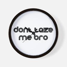 Don't Taze Me Bro Wall Clock