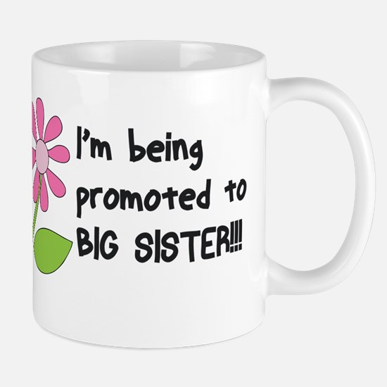 I'm Being Promoted To Big Sister! Mugs