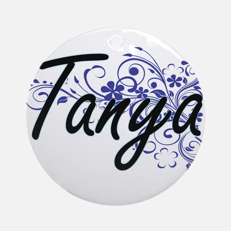 Tanya Artistic Name Design with Flo Round Ornament