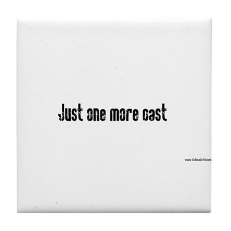 Just one more cast Tile Coaster