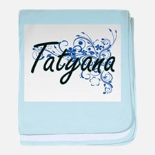 Tatyana Artistic Name Design with Flo baby blanket