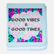 Good Vibes & Good Times baby blanket