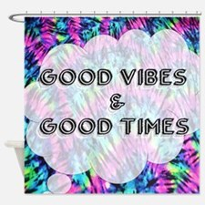Good Vibes & Good Times Shower Curtain