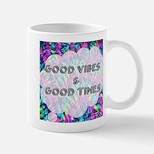 Good Vibes & Good Times Mugs