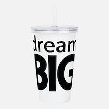 dream Big Acrylic Double-wall Tumbler