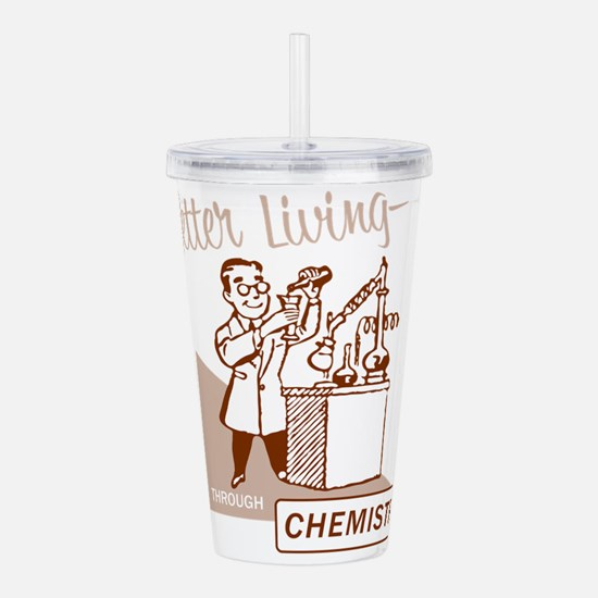 Better Living Through Acrylic Double-wall Tumbler