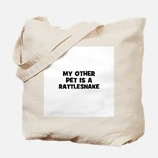 my other pet is a rattlesnake Tote Bag