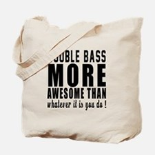 Double bass More Awesome Instrument Tote Bag