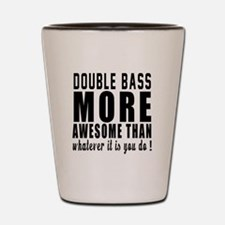 Double bass More Awesome Instrument Shot Glass