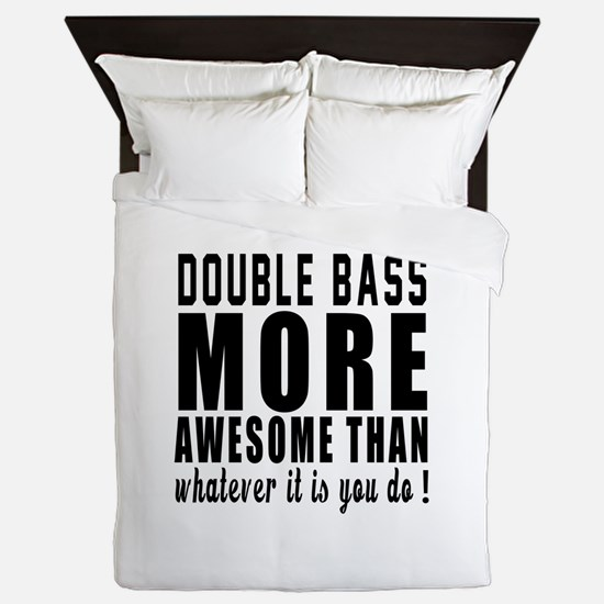 Double bass More Awesome Instrument Queen Duvet