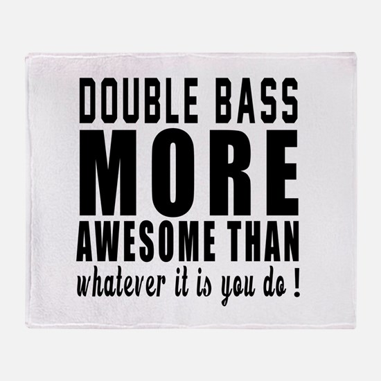 Double bass More Awesome Instrument Throw Blanket