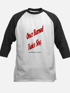 Once Burned, Twice Shy. Baseball Jersey