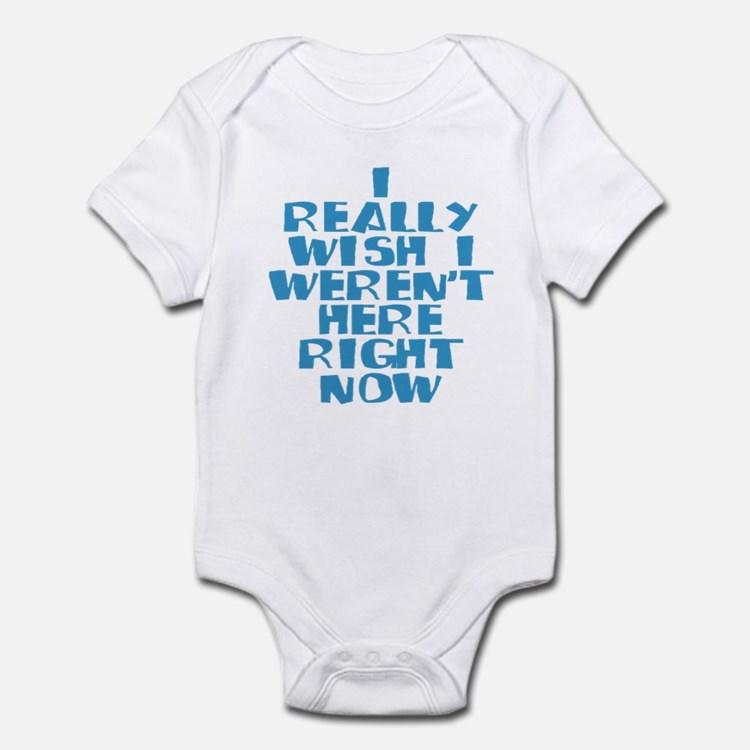 Cute I really wish i was making that up Infant Bodysuit