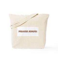 PRAISE JEBUS! Tote Bag
