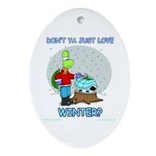Don't Ya Love Winter Oval Ornament
