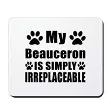 Beauceron is simply irreplaceable Mousepad