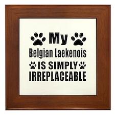 Belgian Laekenois is simply irreplacea Framed Tile