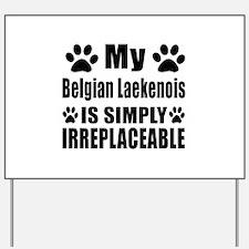 Belgian Laekenois is simply irreplaceabl Yard Sign