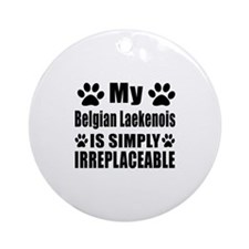 Belgian Laekenois is simply irrepla Round Ornament