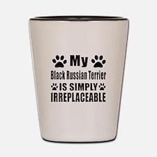 Black Russian Terrier is simply irrepla Shot Glass