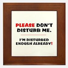 PLEASE DONT DISTURB ME - IM DISTURBED Framed Tile