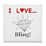 I Love Bling Tile Coaster