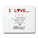 I Love Bling Mousepad