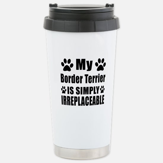 Border Terrier is simpl Stainless Steel Travel Mug