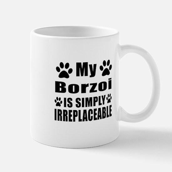 Borzoi is simply irreplaceable Mug