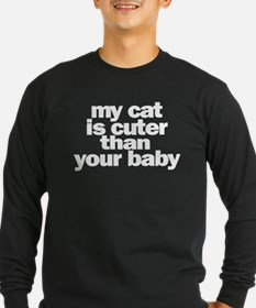 My Cat Is Cuter Than Your Baby Long Sleeve T-Shirt