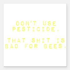 "Don't Use Pesticide. Th Square Car Magnet 3"" x 3"""