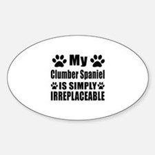 Clumber Spaniel is simply irreplace Decal