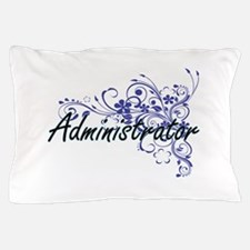 Administrator Artistic Job Design with Pillow Case