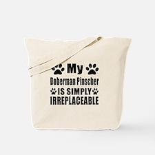 Doberman Pinscher is simply irreplaceable Tote Bag