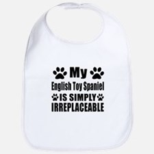 English Toy Spaniel is simply irreplaceable Bib