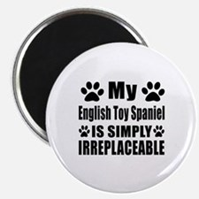 English Toy Spaniel is simply irreplaceable Magnet