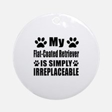 Flat-Coated Retriever is simply irr Round Ornament