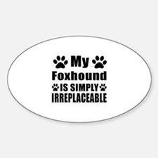 Foxhound is simply irreplaceable Decal