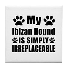 Ibizan Hound is simply irreplaceable Tile Coaster