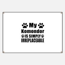 Komondor is simply irreplaceable Banner