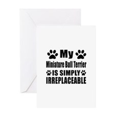 Miniature Bull Terrier is simply irr Greeting Card