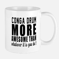 Conga drum More Awesome Instrument Mug