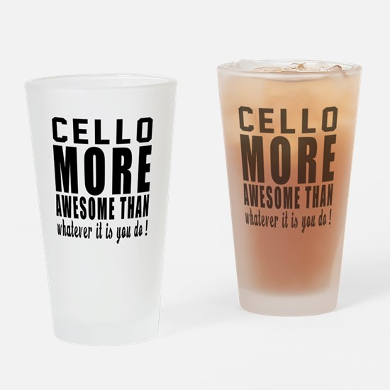 Cello More Awesome Instrument Drinking Glass